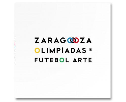 Zaragoza - Olimpíadas e Futebol Arte