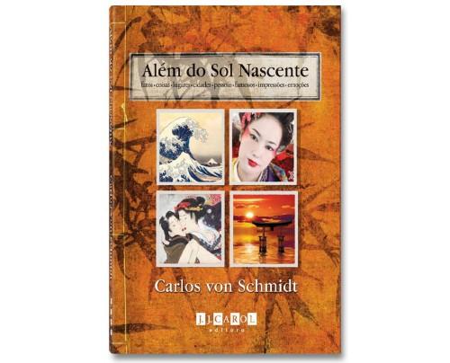 Além do Sol Nascente - Carlos Von Schimidt