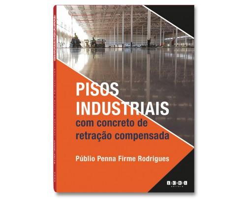 Pisos Industriais com concreto de retração compensada - Públio Penna Firme Rodrigues
